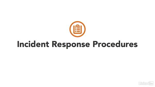 Building an incident response program: CompTIA Security+ Exam Prep (SY0-401): Compliance and Operational Security