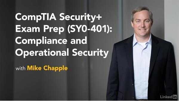 What's next?: CompTIA Security+ Exam Prep (SY0-401): Compliance and Operational Security
