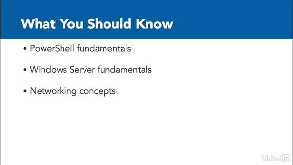 What you should know before watching this course: PowerShell Desired State Configuration Essential Training