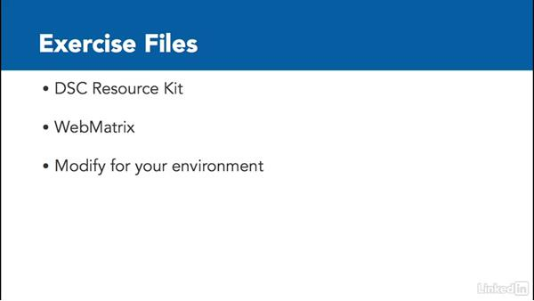 Using the exercise files: PowerShell Desired State Configuration Essential Training