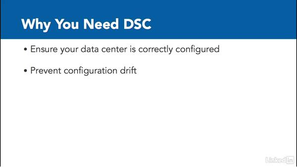 Why we need DSC: PowerShell Desired State Configuration Essential Training