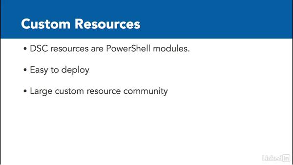 Custom resources: PowerShell Desired State Configuration Essential Training