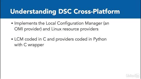 Understanding cross-platform DSC: PowerShell Desired State Configuration Essential Training