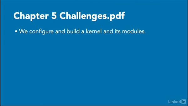 Challenge: Configure, build, and install a new Linux kernel and LKMs: Linux Kernel Fundamentals
