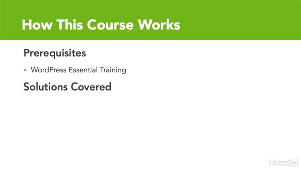How this course works: WordPress: Building a Paid Membership Site
