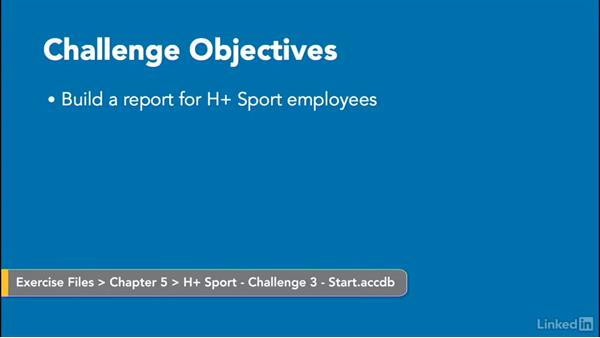 Challenge: Create an employee report: Access 2016: Forms and Reports in Depth