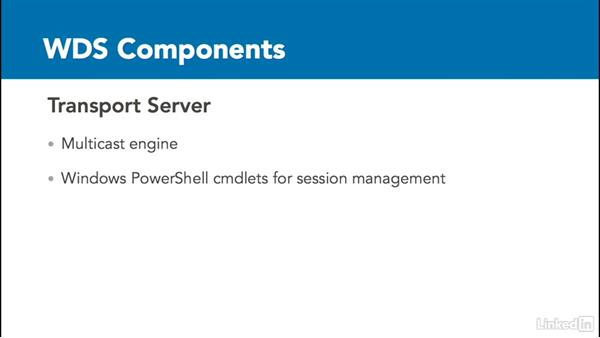 Windows Deployment Services (WDS) overview: Windows Server 2012 R2: Deploy, Manage and Maintain Servers