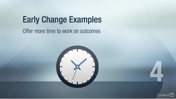 Deliver early change examples: Change Management