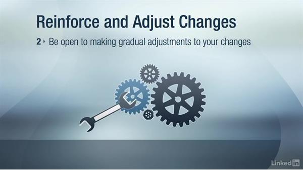 Reinforce and adjust your change: Change Management
