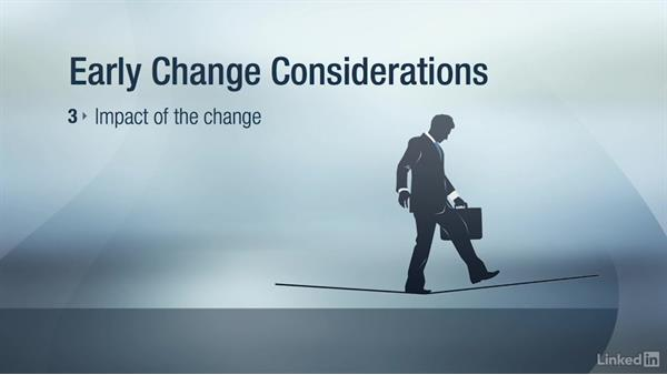 Implement early changes: Change Management