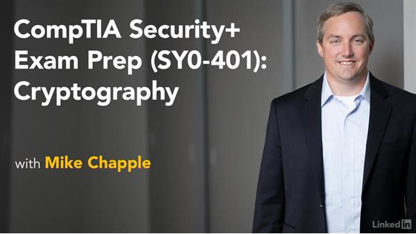 Next steps: CompTIA Security+ Exam Prep (SY0-401): Cryptography