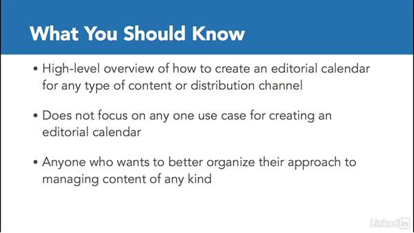 What you should know before watching this course: Create an Editorial Calendar