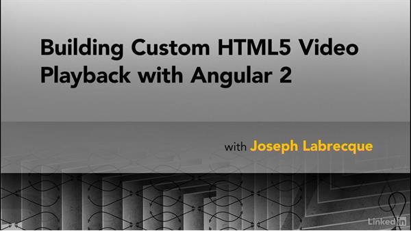 Goodbye: Building Custom HTML5 Video Playback with Angular 2