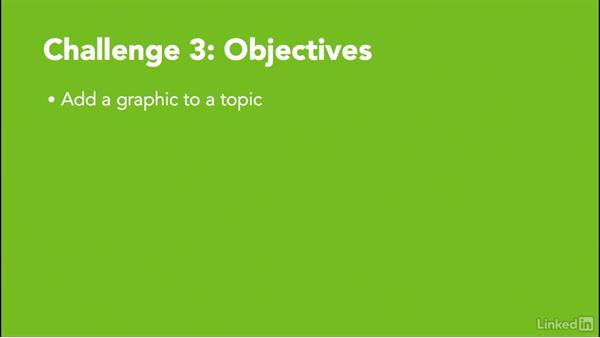 ✓ Challenge 3: Create a graphic to a topic: MadCap Flare 12 Essential Training