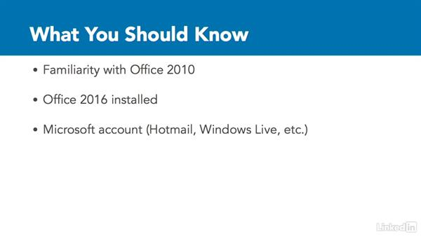 What to know before watching this course: Migrating from Office 2010 to Office 2016