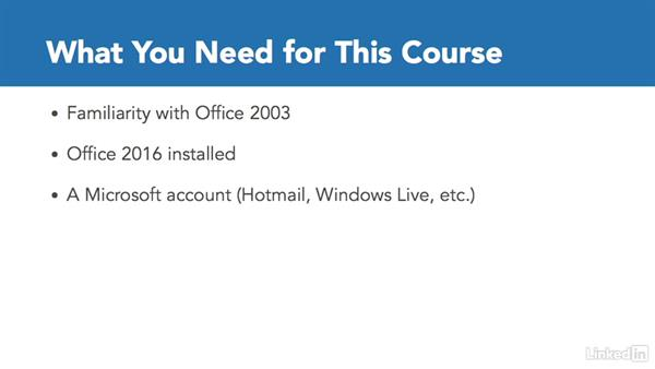 What you need for this course: Migrating from Office 2003 to Office 2016