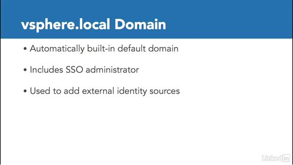 Identity sources: Configure and Administer VMware vSphere Security