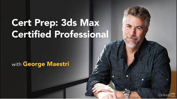 Next steps: Cert Prep: 3ds Max Certified Professional