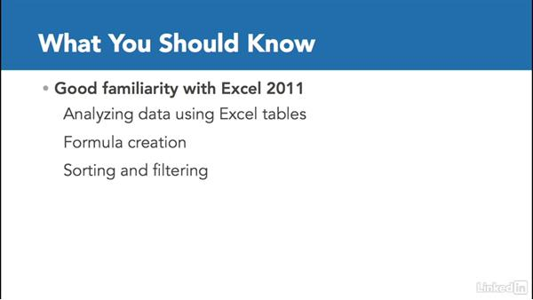 What you should know before watching this course: Excel for Mac 2011: Pivot Tables in Depth