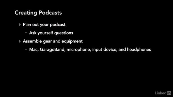 Overiew of the podcast creation process: Podcasting with GarageBand