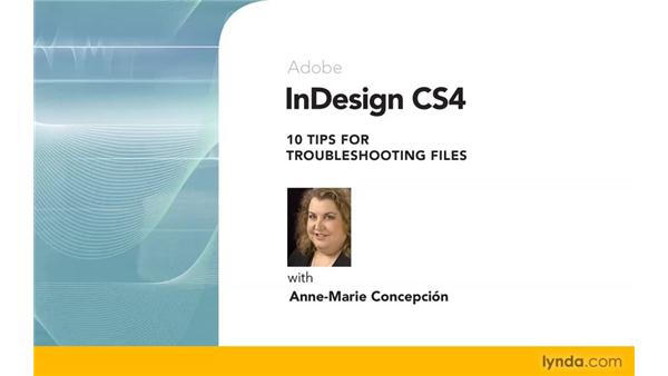 Goodbye: InDesign: 10 Tips for Troubleshooting Files