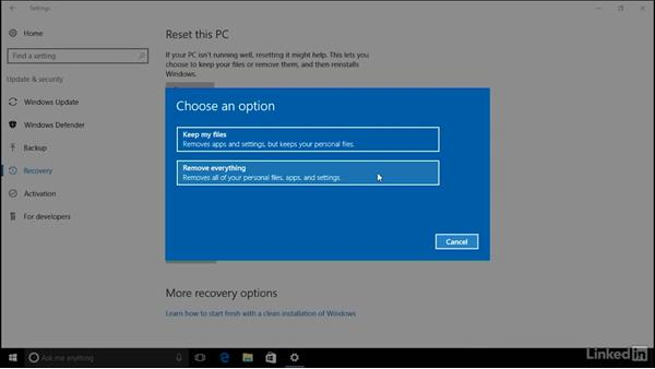 Resetting or reinstalling Windows: Windows 10 Anniversary Update Essential Training