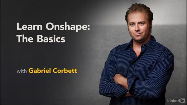Welcome: Learn Onshape: The Basics