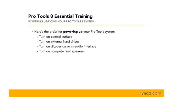 Powering up and powering down: Pro Tools 8 Essential Training