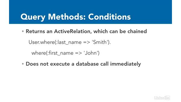 Query methods: Conditions: Ruby on Rails 5 Essential Training