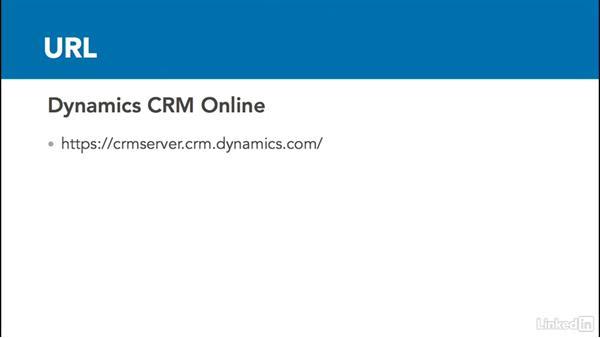 Log in to Dynamics CRM: Microsoft Dynamics CRM Essential Training