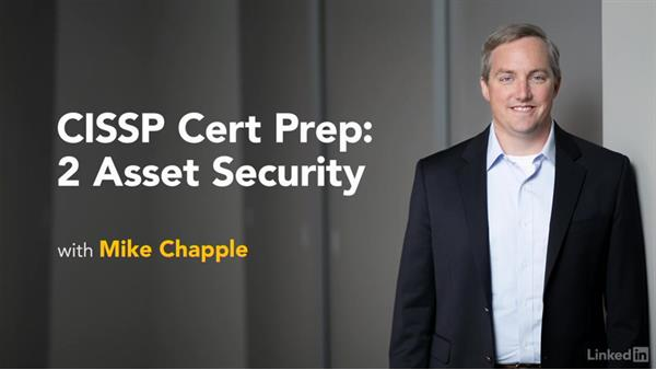 Next steps: CISSP Cert Prep: 2 Asset Security