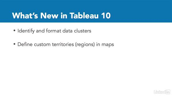 Discovering what's new in Tableau 10: Tableau 10 Essential Training