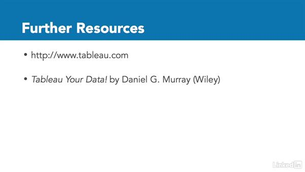 Further resources: Tableau 10 Essential Training