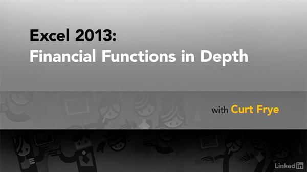 What you should know before watching this course: Excel 2013: Financial Functions in Depth