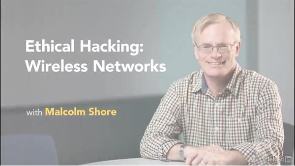 Welcome: Ethical Hacking: Wireless Networks