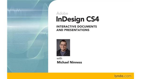 Goodbye: InDesign CS4: Interactive Documents and Presentations