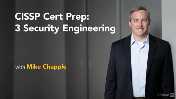 Next Steps: CISSP Cert Prep: 3 Security Engineering