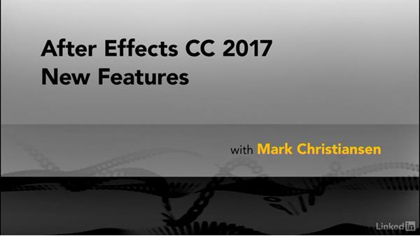 Moving forward with After Effects: After Effects CC 2017: New Features