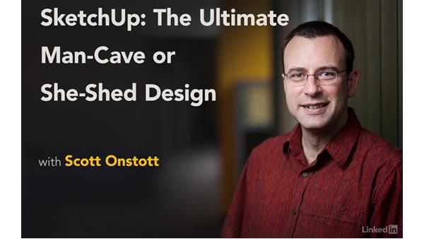 Overview of what you have learned: SketchUp: The Ultimate Man-Cave or She-Shed Design