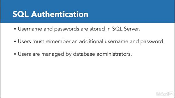 Overview of authentication in SQL Server: Microsoft SQL Server 2016 Essential Training