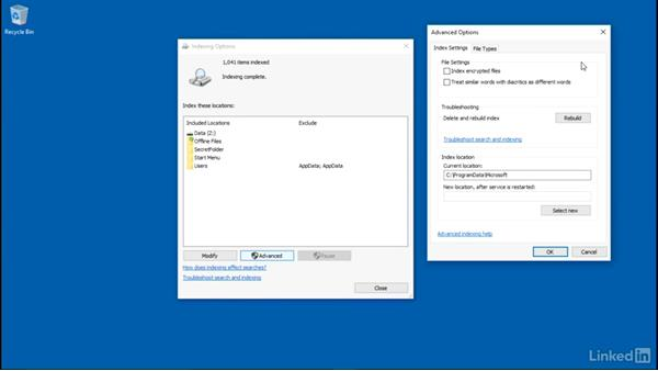 Configure indexing options: Windows 10: Manage and Maintain Windows 10