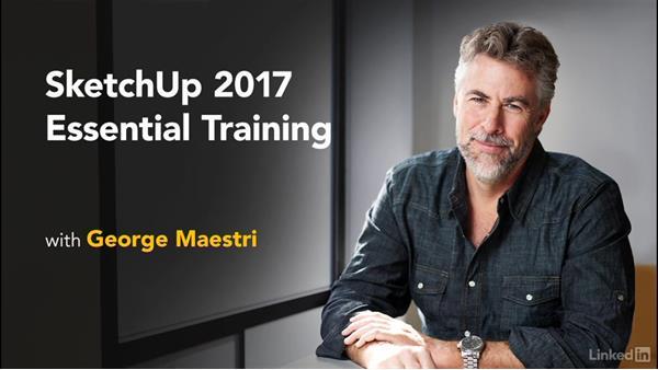 Next steps: SketchUp 2017 Essential Training