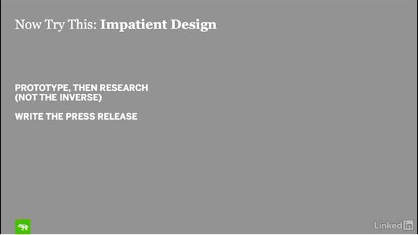 Now try this: Impatient design: Design Thinking: Venture Design