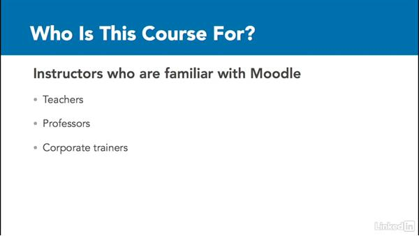 Who is this course for?: Assessing Learning in Moodle