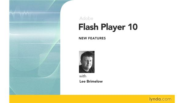 Goodbye: Flash Player 10 New Features