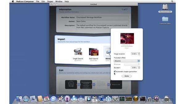 Creating a custom montage workflow: Mac OS X Server 10.6 Snow Leopard Essential Training