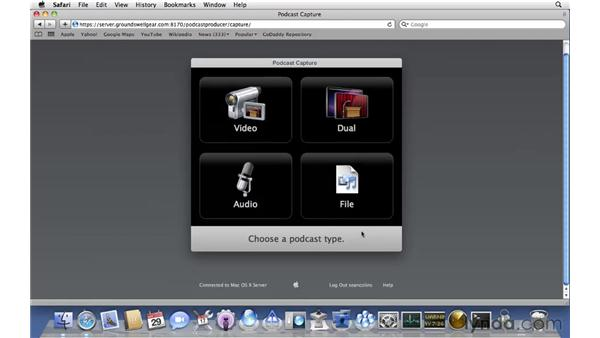 Capturing podcasts using the web interface: Mac OS X Server 10.6 Snow Leopard Essential Training
