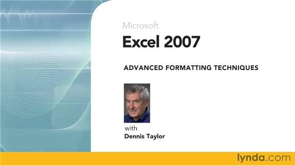 Goodbye: Excel 2007: Advanced Formatting Techniques