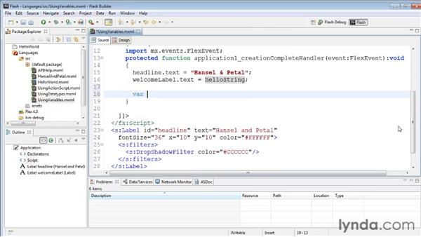 Declaring and using variables: Flash Builder 4 and Flex 4 Essential Training