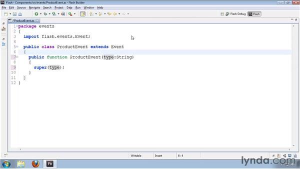 Creating custom event classes: Flash Builder 4 and Flex 4 Essential Training